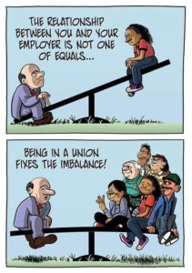 The relationship between you and your employer is not one of equals; being in a union fixes the imbalance!